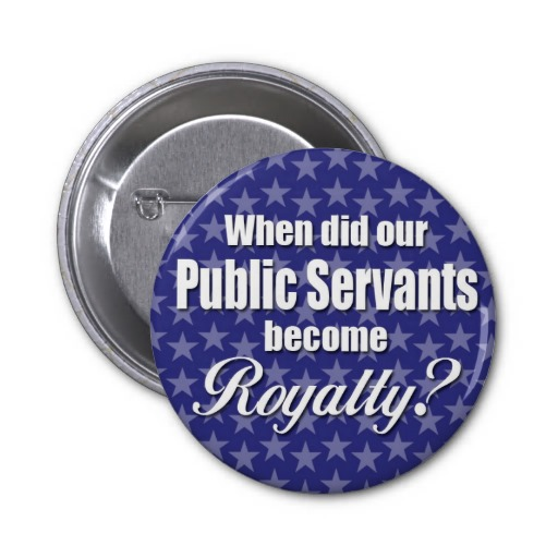 when_did_our_public_servants_become_royalty_button-r50775eaf096642d4acca0db5bac8d714_x7j3i_8byvr_512